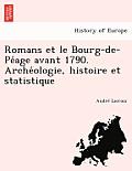 Romans Et Le Bourg-de-Pe Age Avant 1790. Arche Ologie, Histoire Et Statistique