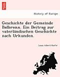 Geschichte Der Gemeinde Balbronn. Ein Beitrag Zur Vaterla Ndischen Geschichte Nach Urkunden.