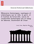 Me Moires Historiques, Nautiques Et Statistiques Sur La Ville, Le Port, Et Le Canton de Granville, Suivis de Recherches Historiques Sur Le Camp de Sab