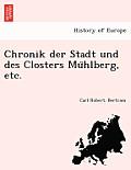 Chronik Der Stadt Und Des Closters Mu Hlberg, Etc.