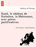 Rueil, Le Cha Teau de Richelieu, La Malmaison, Avec Pie Ces Justificatives.