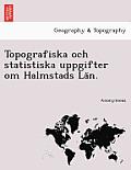 Topografiska Och Statistiska Uppgifter Om Halmstads La N.