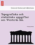 Topografiska Och Statistiska Uppgifter Om Westera S La N.