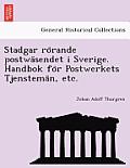 Stadgar Ro Rande Postwa Sendet I Sverige. Handbok Fo R Postwerkets Tjenstema N, Etc.