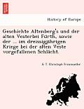 Geschichte Altenberg's Und Der Alten Vesterbei Fu Rth, Sowie Der ... Im Dreissigja Hrigen Kriege Bei Der Alten Veste Vorgefallenen Schla Cht.