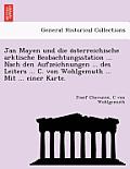 Jan Mayen Und Die O Sterreichische Arktische Beobachtungsstation ... Nach Den Aufzeichnungen ... Des Leiters ... C. Von Wohlgemuth ... Mit ... Einer K