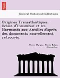 Origines Transatlantiques. Belain D'Esnambuc Et Les Normands Aux Antilles D'Après Des Documents Nouvellement Retrouvés.