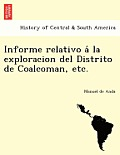 Informe Relativo a la Exploracion del Distrito de Coalcoman, Etc.