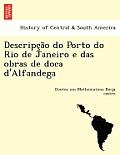 Descripc A O Do Porto Do Rio de Janeiro E Das Obras de Doca D'Alfandega