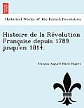 Histoire de La Re Volution Franc Aise Depuis 1789 Jusqu'en 1814.