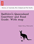 Baillie Re's Queensland Gazetteer and Road Guide. with Map