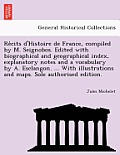 Re Cits D'Histoire de France, Compiled by M. Seignobos. Edited with Biographical and Geographical Index, Explanatory Notes and a Vocabulary by A. Escl