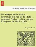 Les Otages de Durazno, Souvenirs Du Rio de La Plata Pendant L'Intervention Anglo-Franc Aise de 1845 a 1851.