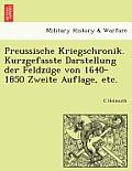 Preussische Kriegschronik. Kurzgefasste Darstellung Der Feldzu GE Von 1640-1850 Zweite Auflage, Etc.