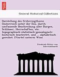Darstellung Des Erzherzogthums Oesterreich Unter Der Ens, Durch Umfassende Beschreibung Aller Burgen, Schlo Sser, Herrschaften, Etc. Topographisch-Sta