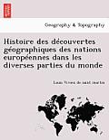 Histoire Des Decouvertes Geographiques Des Nations Europeennes Dans Les Diverses Parties Du Monde