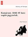 Komarom 1848-49 Ben: Naplo-Jegyzetek.