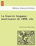 La Guerre Hispano-AME Ricaine de 1898, Etc.