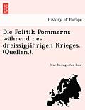 Die Politik Pommerns Wa Hrend Des Dreissigja Hrigen Krieges. (Quellen.).