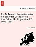 Le Tribunal Re Volutionnaire de Toulouse 25 Nivo Se-3 Flore Al an II, 14 Janvier-22 Avril 1794