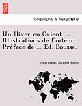 Un Hiver En Orient ... Illustrations de L'Auteur. Pre Face de ... Ed. Bousse.