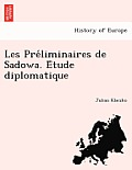 Les Pre Liminaires de Sadowa. E Tude Diplomatique