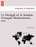 Le Se Ne Gal Et Le Soudan Franc Ais Illustrations, Etc.