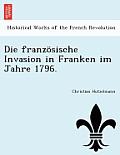 Die Franz Sische Invasion in Franken Im Jahre 1796.