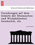 Forschungen Auf Dem Gebiete Der Rheinischen Und Westphalischen Geschichte, Etc.