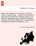 Ueber Die Folgen Des Zu Prag Im Jahre 1635 Zwischen Dem ... Kaiser Ferdinand II. Und Dem Kurfu Rsten Johann Georg Von Sachsen Abgeschlossenen Separatf