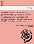 In Nacht Und Eis. Die Norwegische Polarexpedition 1893-1896. Mit Einem Beitrag Von Kapita N Sverdrup, Etc. (Supplement. Wir Framleute. Von Bernhard No