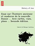 Essai Sur L'Histoire Ancienne Et Moderne de La Nouvelle Russie ... Avec Cartes, Vues, Plans ... Seconde E Dition.