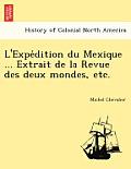 L'Expe Dition Du Mexique ... Extrait de La Revue Des Deux Mondes, Etc.