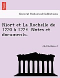 Niort Et La Rochelle de 1220 a 1224. Notes Et Documents.