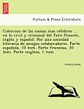 Coleccion de Las Causas Mas Ce Lebres ... En Lo Civil y Criminal del Foro France S, Ingle S y Espan Ol. Por Una Sociedad Literaria de Amigos Colaborad