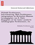 Wilibald Pirckheimers Schweizerkrieg. Nach Pirckheimers Autographum Im Britischen Museum Herausgegeben Von K. Ruck. Beigegeben Ist Die Bisher Unediert