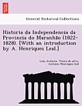Historia Da Independencia Da Provincia Do Maranha O (1822-1828). [With an Introduction by A. Henriques Leal.]