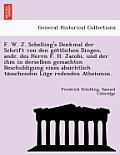 F. W. J. Schelling's Denkmal Der Schrift Von Den Go Ttlichen Dingen, Andc. Des Herrn F. H. Jacobi, Und Der Ihm in Derselben Gemachten Beschuldigung Ei