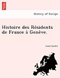 Histoire Des Re Sidents de France a Gene Ve.