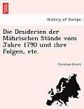 Die Desiderien Der Mahrischen Stande Vom Jahre 1790 Und Ihre Folgen, Etc.