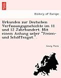 Urkunden Zur Deutschen Verfassungsgeschichte Im 11 Und 12 Jahrhundert. Mit Einem Anhang Ueber Freien- Und Scho Ffengut..