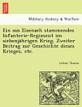 Ein Aus Eisenach Stammendes Infanterie-Regiment Im Siebenjahrigen Krieg. Zweiter Beitrag Zur Geschichte Dieses Krieges, Etc.