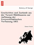 Geschichten Und Zustande Aus Der Vorzeit Muhlhausens Zur Auflosung Der Freireichstadtischen Verfassung 1803.