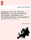 Zeugnisse Uber Das Deutsche Mittelalter, Aus Den Deutschen Chroniken, Urkunden Und Rechtsdenkmalern Herausgegeben Von G. W. K. L. Th. 1.