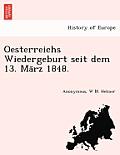 Oesterreichs Wiedergeburt Seit Dem 13. Ma Rz 1848.