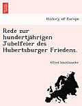 Rede Zur Hundertja Hrigen Jubelfeier Des Hubertsburger Friedens.
