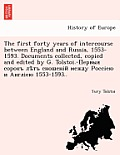 The First Forty Years of Intercourse Between England and Russia, 1553-1593. Documents Collected, Copied and Edited by G. Tolstoi.- 1553-1593..