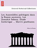 Les Assemble Es Politiques Dans La Russie Ancienne. Les Zemskie Sobors. E Tude Historique ... Uvre Posthume.