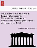 Deux Anne Es de Mission a Saint-Pe Tersbourg. Manuscrits, Lettres Et Documents Historiques Sortis de France En 1789.