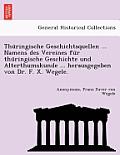 Thu Ringische Geschichtsquellen ... Namens Des Vereines Fu R Thu Ringische Geschichte Und Alterthumskunde ... Herausgegeben Von Dr. F. X. Wegele.